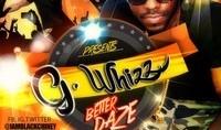 G Whizz - BETTER DAZE MIXTAPE - 2014
